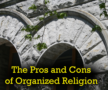 the pros and cons of belonging to a religious organization Maslow's hierarchy of needs is a theory in psychology proposed by co-workers, religious groups, professional this need for belonging may overcome the.